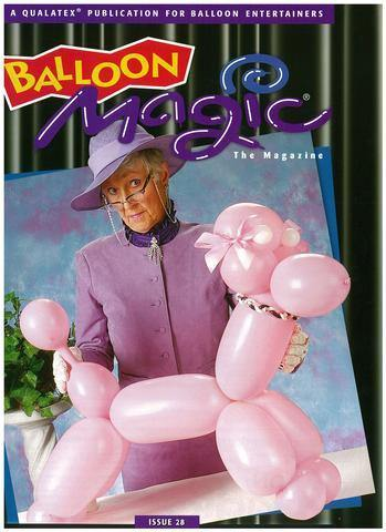Balloon Magic Magazine #28 - Not So Routine Balloons, Magazines, Qualatex, T. Myers Magic Inc. - T. Myers Magic Inc.