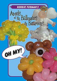 Angels & Ballowers & Bearoons, Oh My! DVD, DVD, Robbie Furman, T. Myers Magic Inc. - T. Myers Magic Inc.