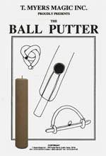 Ball Putter, Accessories, T. Myers Magic Inc., tmyers.com - T. Myers Magic Inc.