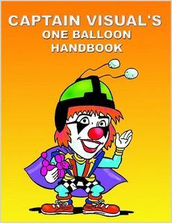 Captain Visual's One Balloon Handbook, Book, T. Myers Magic Inc., tmyers.com - T. Myers Magic Inc.