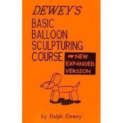 Dewey's Basic Balloon Sculpturing Course, Book, Ralph Dewey, tmyers.com - T. Myers Magic Inc.