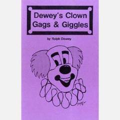 Dewey's Clown Gags & Giggles, Book, Ralph Dewey, tmyers.com - T. Myers Magic Inc.