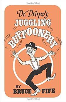 Dr. Dropo's Juggling Buffoonery, Book, T. Myers Magic Inc., T. Myers Magic Inc. - T. Myers Magic Inc.
