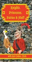 Knights, Princesses, Fairies & Stuff, DVD, ASI COHEN, tmyers.com - T. Myers Magic Inc.