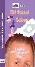 Bird Brained Balloons, DVD, JEFF HAYES, T. Myers Magic Inc. - T. Myers Magic Inc.