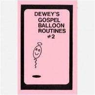 Dewey's Gospel Balloon Routines #2