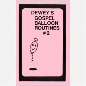 Dewey's Gospel Balloon Routines #2, Book, Ralph Dewey, tmyers.com - T. Myers Magic Inc.