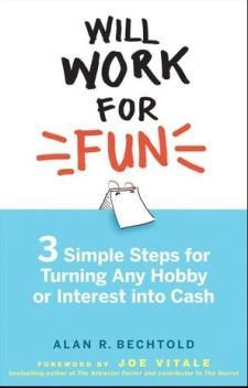 Will Work for Fun by Alan R. Bechtold