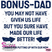 Bonus Dad - You May Not Have Given Us Life, But You Sure Have Made Our Life Better  - Transparent PNG, SVG - Silhouette, Cricut, Scan N Cut