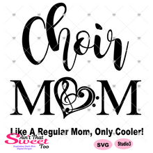 Choir Mom Like A Regular Mom Only Cooler - Transparent PNG, SVG