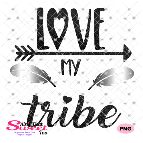 Love My Tribe - Transparent PNG, SVG, Studio3 - Silhouette, Cricut, Scan N Cut