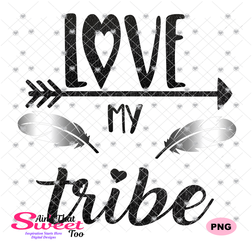 Love My Tribe - Transparent PNG, SVG - Silhouette, Cricut, Scan N Cut