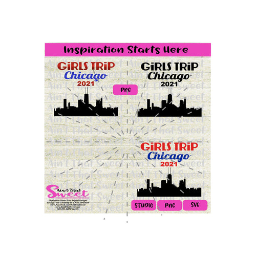 Girls Trip Chicago 2021 - Transparent PNG, SVG - Silhouette, Cricut, Scan N Cut