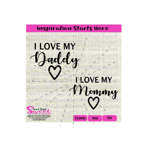 I Love My Daddy - I Love My Mommy - Transparent PNG, SVG  - Silhouette, Cricut, Scan N Cut