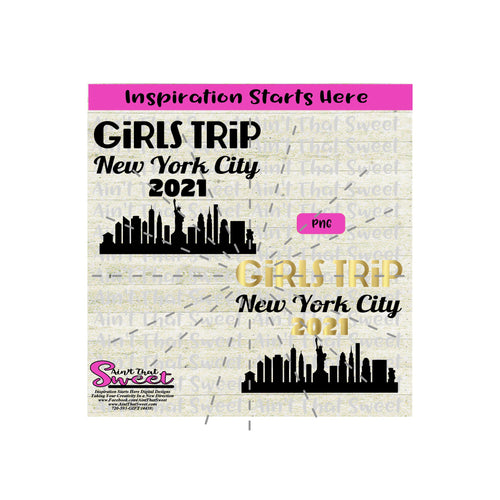 Girls Trip New York City 2021 Cityscape -Transparent PNG, SVG - Silhouette, Cricut, Scan N Cut