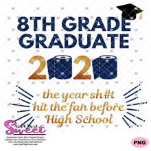 8th Grade Graduate 2020 The Year Sh#t Hit The Fan Before High School - Transparent PNG, SVG