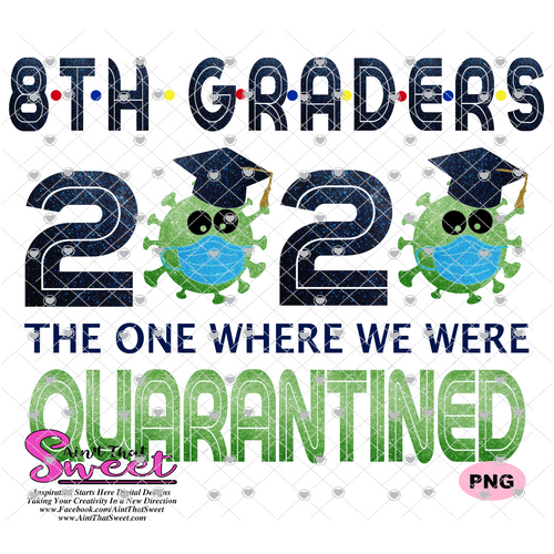 8th Graders 2020 The One Where We Were Quarantined - Transparent PNG, SVG  - Silhouette, Cricut, Scan N Cut