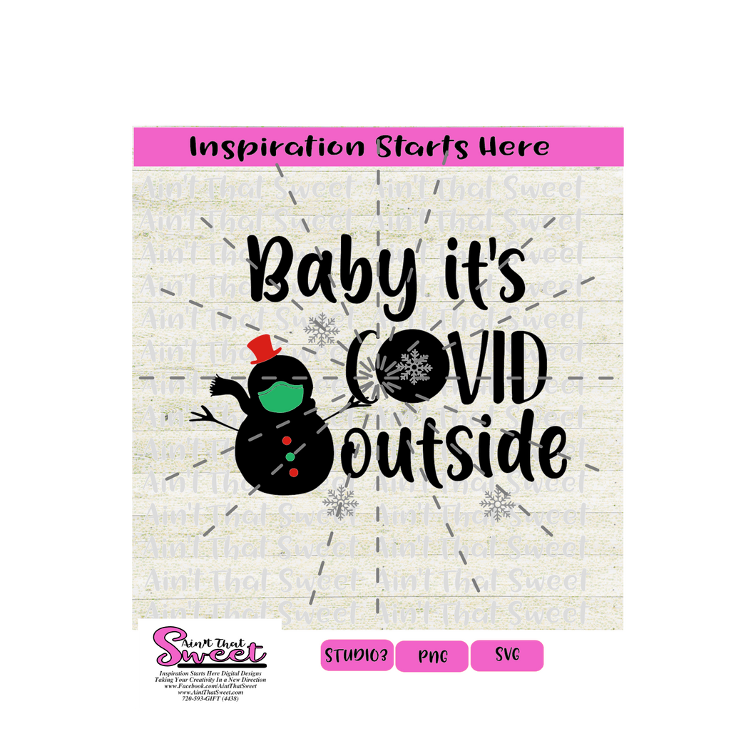 Baby It's Covid Outside Snowman and Snowflakes - Transparent PNG, SVG  - Silhouette, Cricut, Scan N Cut