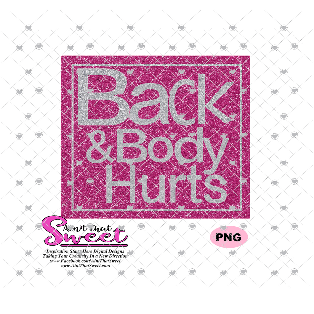 Back & Body Hurts - Transparent PNG, SVG  - Silhouette, Cricut, Scan N Cut