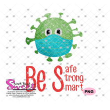 Be Safe Be Strong Be Smart, Germ with Mask - Transparent PNG, SVG  - Silhouette, Cricut, Scan N Cut