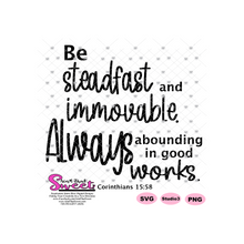 Be Steadfast and Immovable. Always abounding in good works 1 Cor 15:58  - Transparent PNG, SVG  - Silhouette, Cricut, Scan N Cut