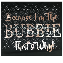 Because I'm the Bubbie That's Why! - Transparent PNG, SVG