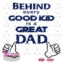 Behind Every Good Kid Is A Great Dad Thumbs Point To Dad - Transparent PNG, SVG  - Silhouette, Cricut, Scan N Cut