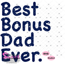Best Bonus Dad Ever - Transparent PNG, SVG  - Silhouette, Cricut, Scan N Cut