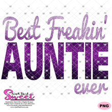 Best Freakin' Auntie Ever - Transparent PNG, SVG  - Silhouette, Cricut, Scan N Cut