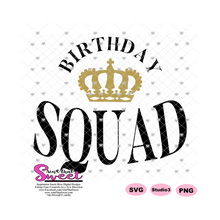 Birthday Squad with Crown - Transparent PNG, SVG  - Silhouette, Cricut, Scan N Cut