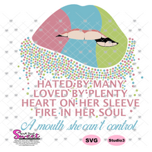Biting Lips-Hated By Many Loved By Plenty Heart On Her Sleeve Fire In Her Soul, A Mouth She Can't Control - Transparent PNG, SVG  - Silhouette, Cricut, Scan N Cut