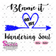 Blame It On My Wandering Soul - Transparent PNG, SVG