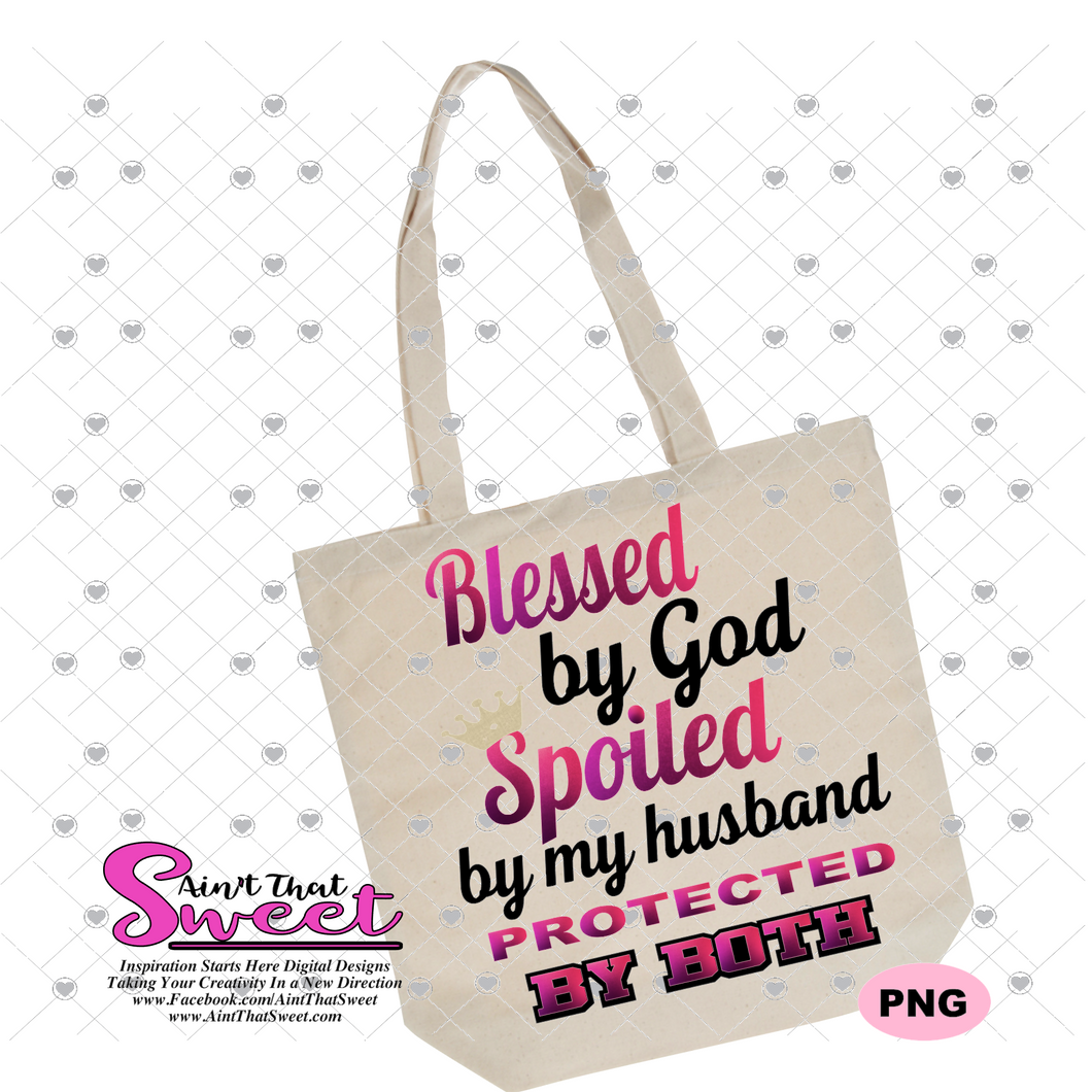 Blessed By God Spoiled By My Husband-For Wife - Transparent PNG, SVG