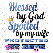 Blessed By God Spoiled By My Wife-For Husband - Transparent PNG, SVG - Silhouette, Cricut, Scan N Cut