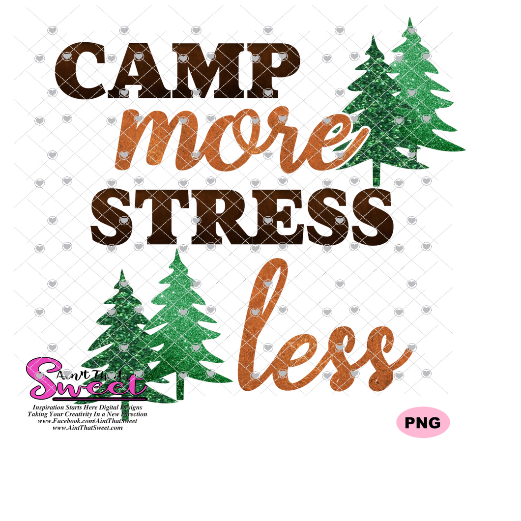 Camp More Stress Less Evergreen Trees - Transparent SVG-PNG  - Silhouette, Cricut, Scan N Cut