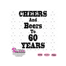 Cheers And Beers To 60 Years - Transparent SVG-PNG  - Silhouette, Cricut, Scan N Cut