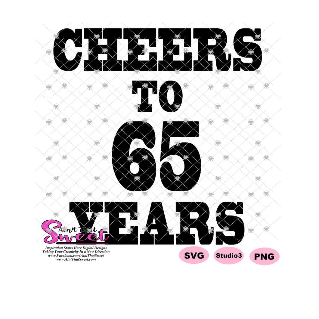 Cheers To 65 Years - Transparent PNG, SVG - Silhouette, Cricut, Scan N Cut