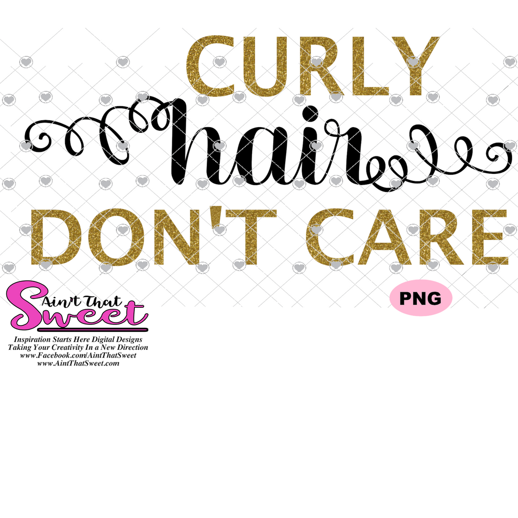 Curly Hair Don't Care - Transparent PNG, SVG - Silhouette, Cricut, Scan N Cut