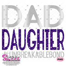 Dad Daughter Unbreakable Bond - Transparent PNG, SVG