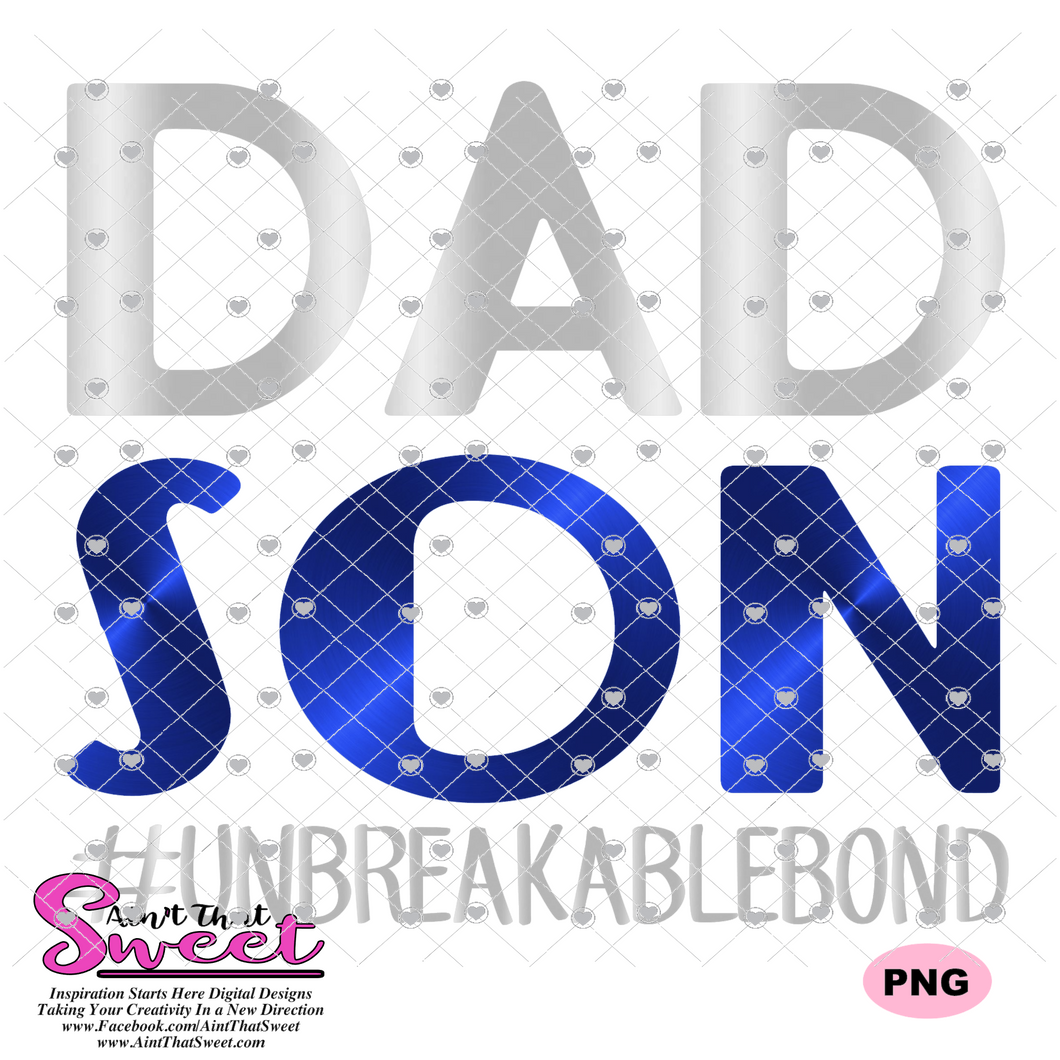 Dad Son Unbreakable Bond  - Transparent PNG, SVG - Silhouette, Cricut, Scan N Cut