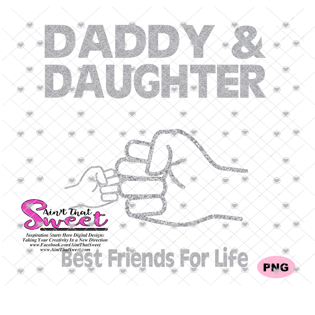 Daddy & Daughter Best Friends For Life - Fist Bump - Transparent PNG, SVG