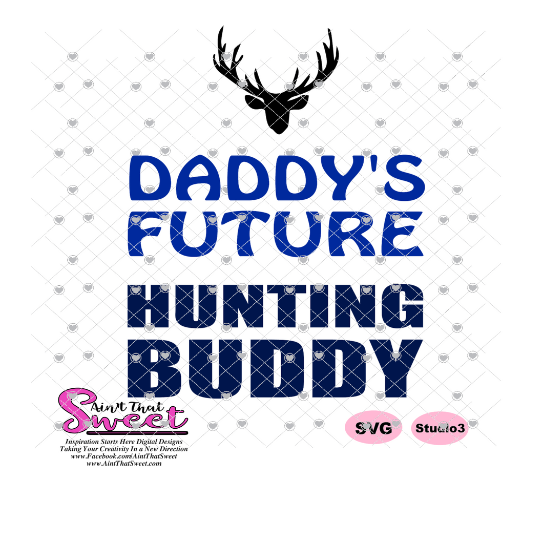 Daddy's Future Hunting Buddy DeerHead - Transparent PNG, SVG - Silhouette, Cricut, Scan N Cut