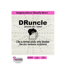 Druncle Like A Normal Uncle Only Drunker - Transparent PNG, SVG  - Silhouette, Cricut, Scan N Cut
