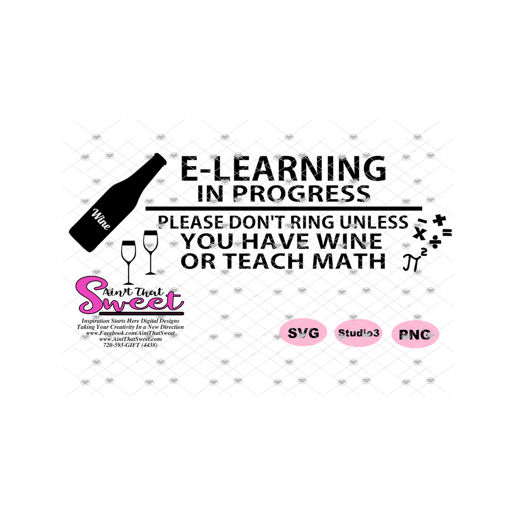 E-Learning In Progress, Please Don't Ring Unless You Have Wine or Teach Math -Transparent SVG-PNG  - Silhouette, Cricut, Scan N Cut