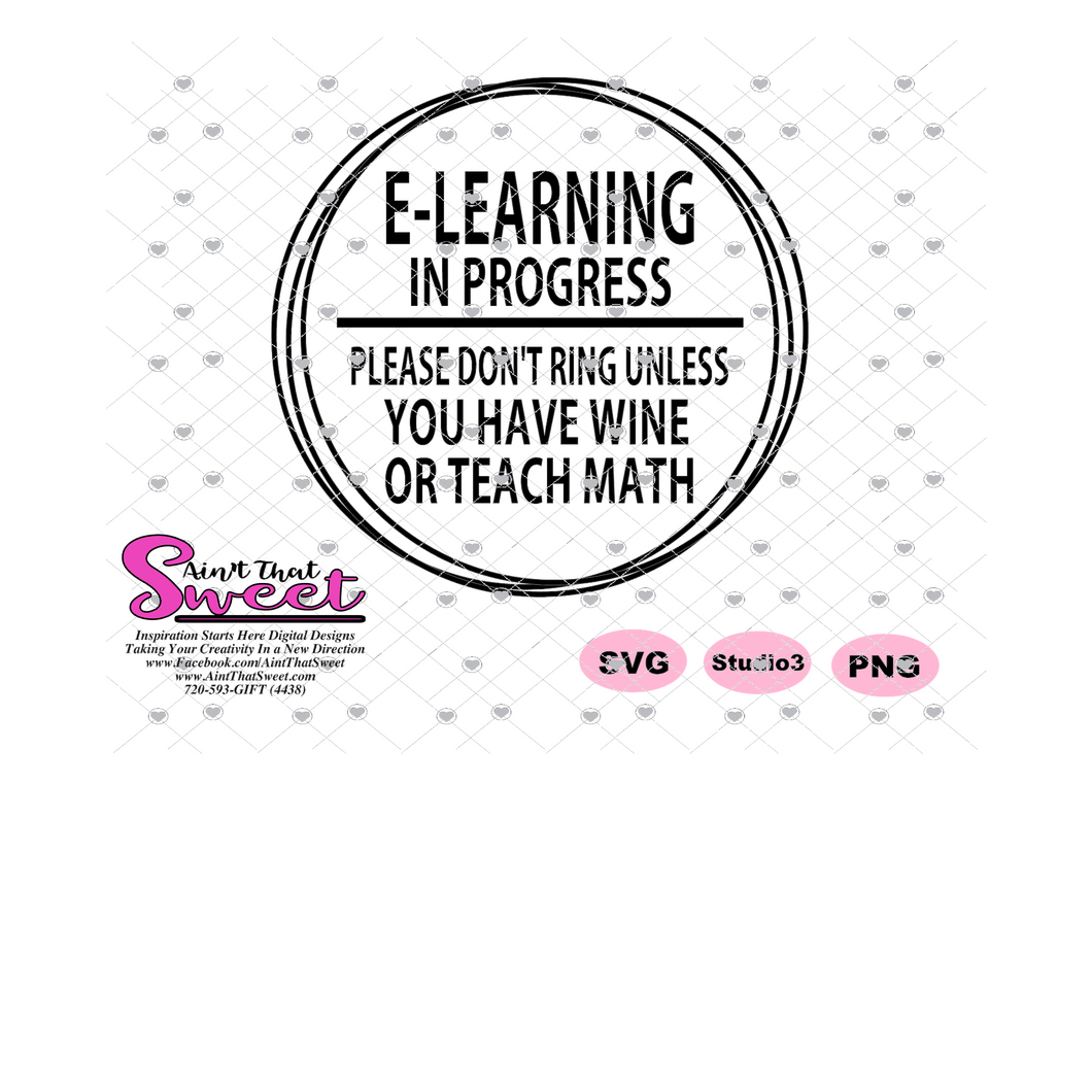 E-Learning In Progress, Please Don't Ring Unless You Have Wine or Teach Math, round -Transparent SVG-PNG  - Silhouette, Cricut, Scan N Cut