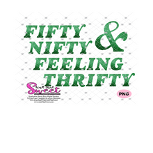 Fifty Nifty & Feeling Thrifty - Transparent PNG, SVG - Silhouette, Cricut, Scan N Cut