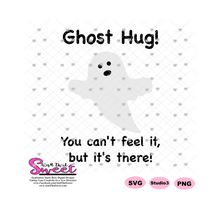 Ghost Hug, You Can't Feel It But It's There - Transparent SVG-PNG  - Silhouette, Cricut, Scan N Cut