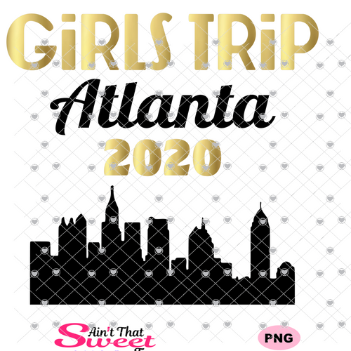 Girls Trip Atlanta 2020 Cityscape - Transparent PNG, SVG - Silhouette, Cricut, Scan N Cut