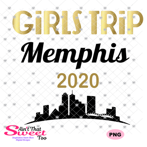 Girls Trip Memphis 2020 Cityscape - Transparent PNG, SVG - Silhouette, Cricut, Scan N Cut