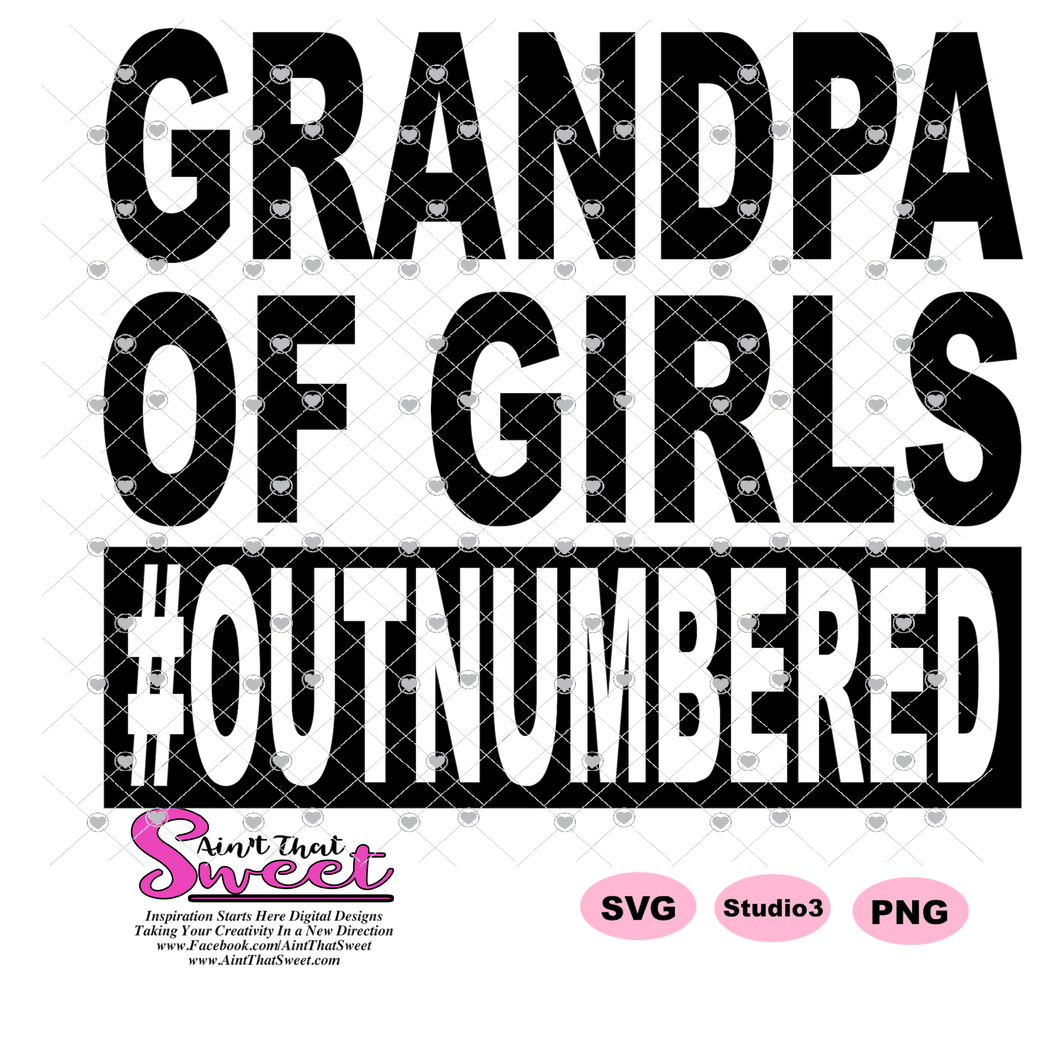 Grandpa Of Girls #Outnumbered (3 lines) - Transparent PNG, SVG - Silhouette, Cricut, Scan N Cut